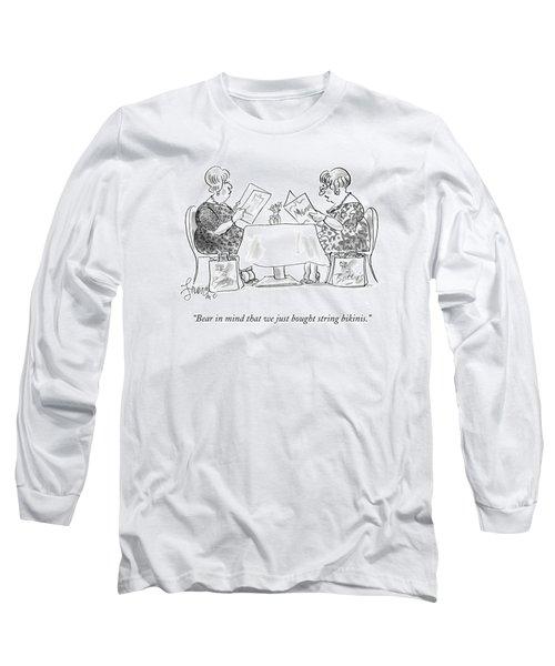 Bear In Mind That We Just Bought String Bikinis Long Sleeve T-Shirt