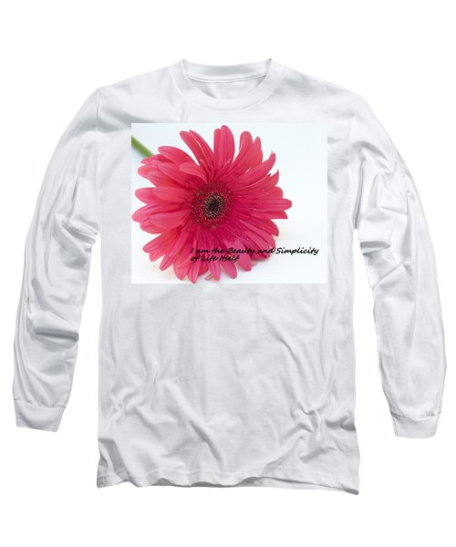 Beauty And Simplicity Long Sleeve T-Shirt