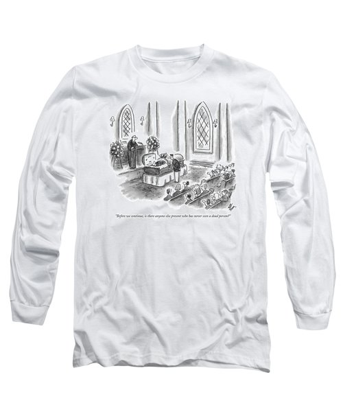 Before We Continue Long Sleeve T-Shirt