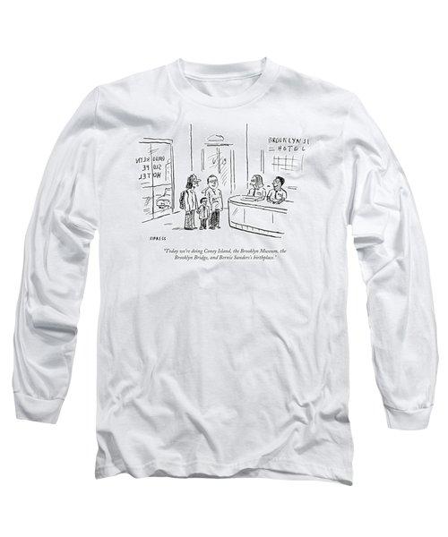 Bernie Sanders's Birthplace Long Sleeve T-Shirt
