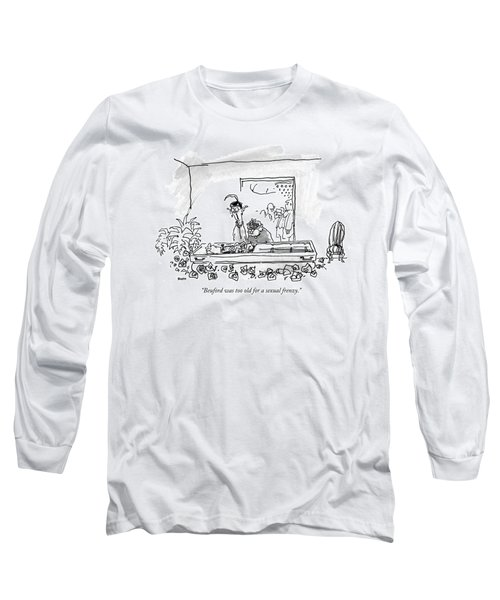 Beuford Was Too Old For A Sexual Frenzy Long Sleeve T-Shirt