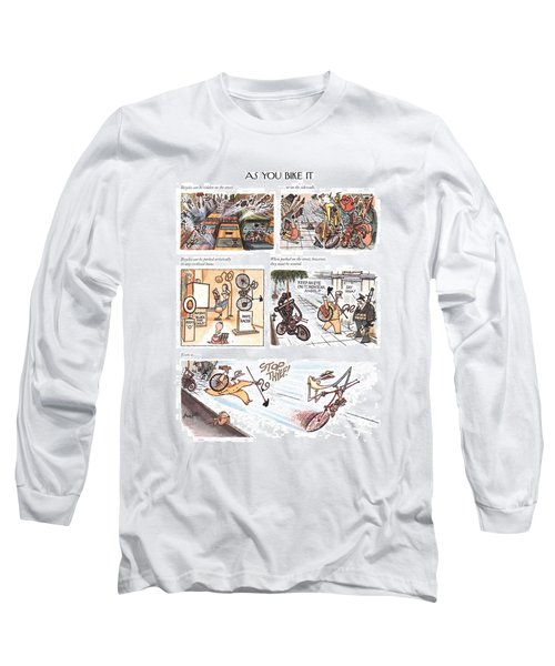 Bicycles Can Be Ridden On The Street . . .   Long Sleeve T-Shirt