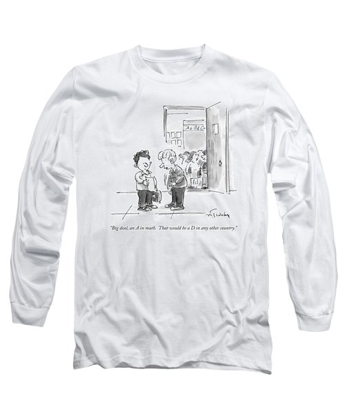 Big Deal, An A In Math.  That Would Be A D In Any Long Sleeve T-Shirt