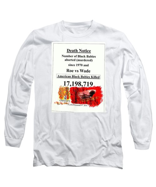 Long Sleeve T-Shirt featuring the painting Black Babies Killed Aborted Murdered 1 Since 1970 And Roe Vs Wade by Richard W Linford