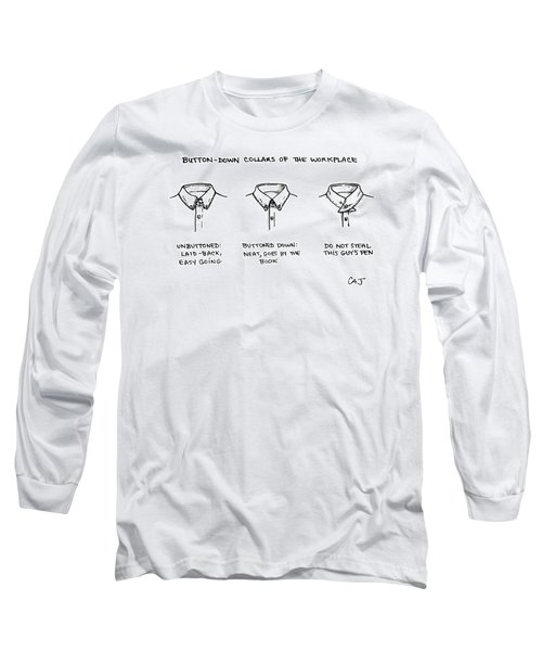 Button-down Collars Of The Work Place -- Long Sleeve T-Shirt