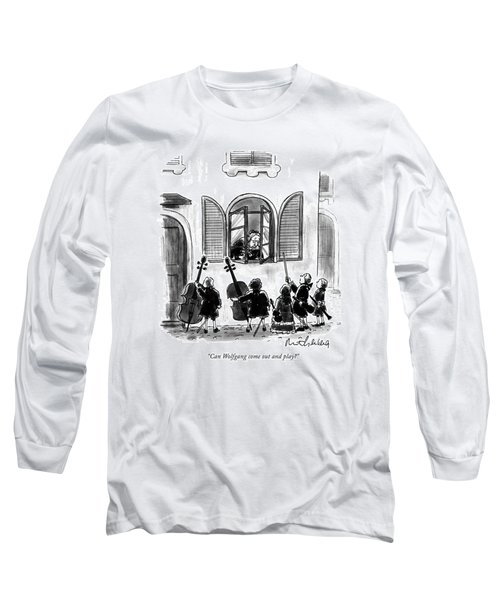 Can Wolfgang Come Out And Play? Long Sleeve T-Shirt
