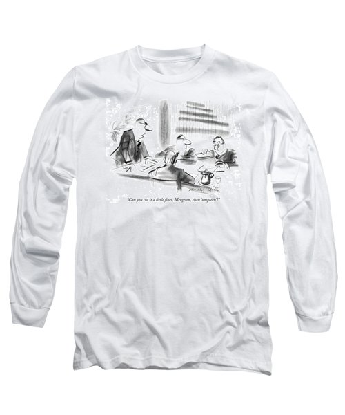 Can You Cut It A Little Finer Long Sleeve T-Shirt