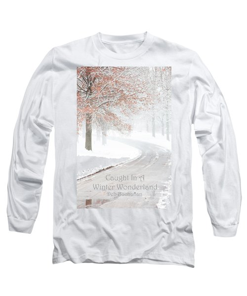 Caught In A Winter Wonderland Long Sleeve T-Shirt