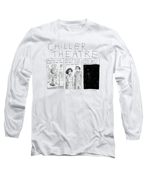 Chiller Theatre -- Scary Thoughts That Parody Long Sleeve T-Shirt