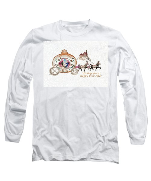Cinderella Wedding Message Long Sleeve T-Shirt