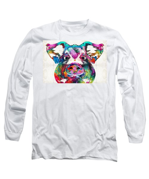 Colorful Pig Art - Squeal Appeal - By Sharon Cummings Long Sleeve T-Shirt