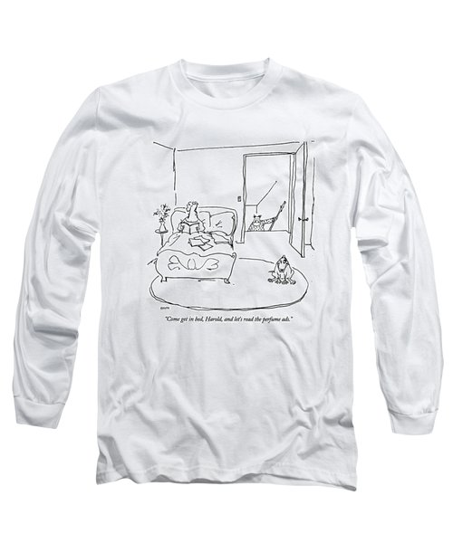 Come Get In Bed Long Sleeve T-Shirt