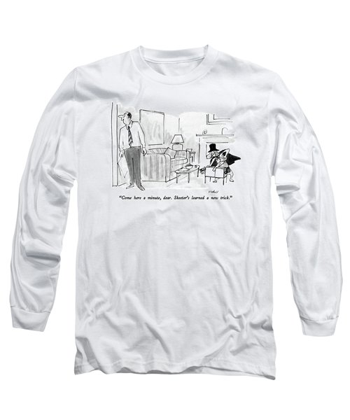Come Here A Minute Long Sleeve T-Shirt