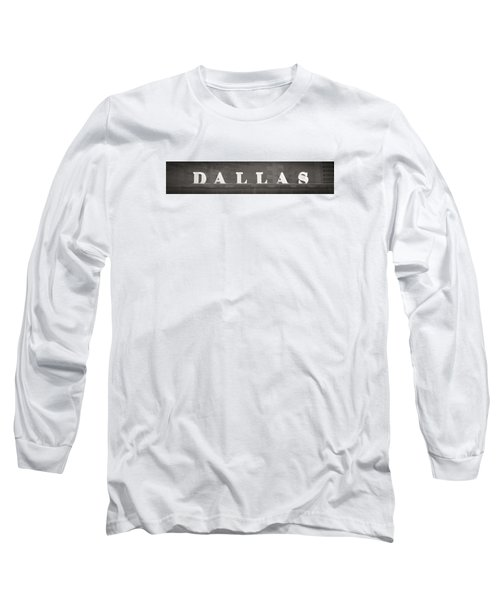 Long Sleeve T-Shirt featuring the photograph Dallas by Darryl Dalton