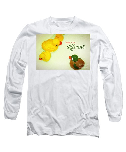 Dare To Be Different Long Sleeve T-Shirt by Valerie Reeves
