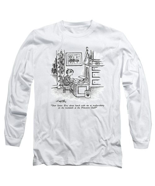 Dear Santa: How About Lunch Long Sleeve T-Shirt