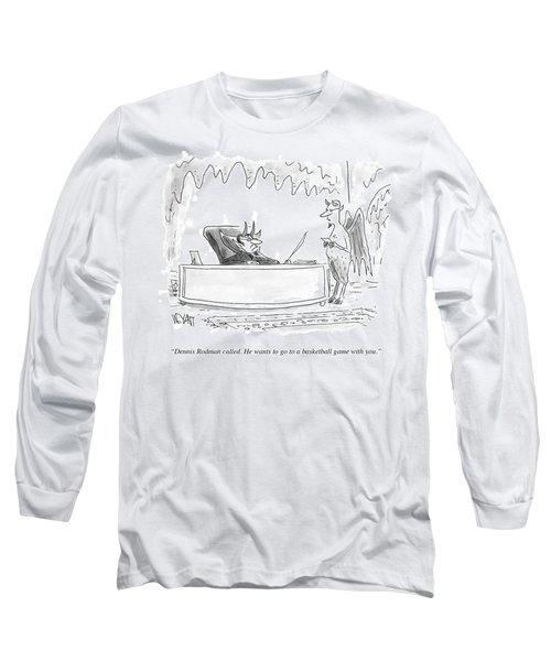 Dennis Rodman Called Long Sleeve T-Shirt