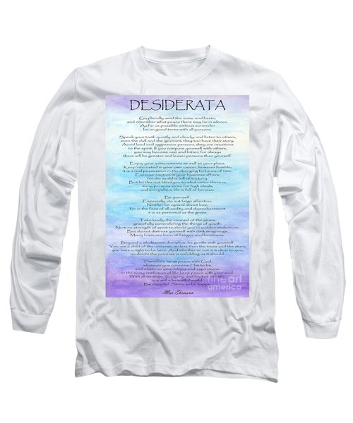 Desiderata Long Sleeve T-Shirt by Roz Abellera Art