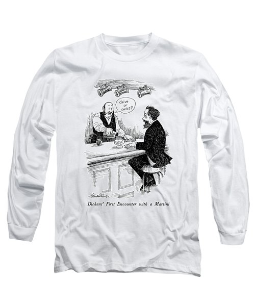Dickens' First Encounter With A Martini Long Sleeve T-Shirt