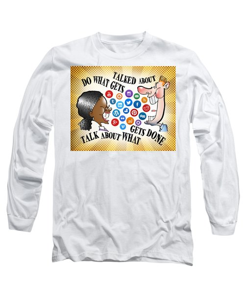Do What Gets Talked About Long Sleeve T-Shirt