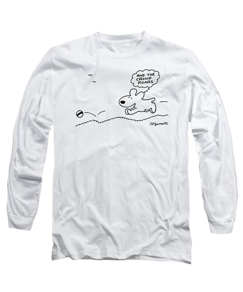 Dog Chases After A Ball Long Sleeve T-Shirt by Charles Barsotti