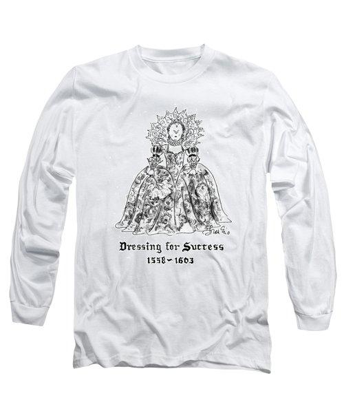 Dressing For Success 1558-1603 Long Sleeve T-Shirt