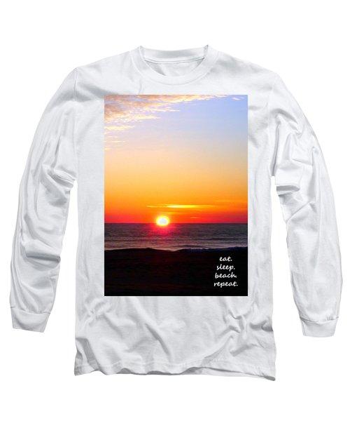 East. Sleep. Beach Sunrise Long Sleeve T-Shirt