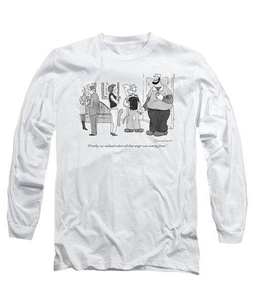 Finally, We Realized Where All That Anger Long Sleeve T-Shirt