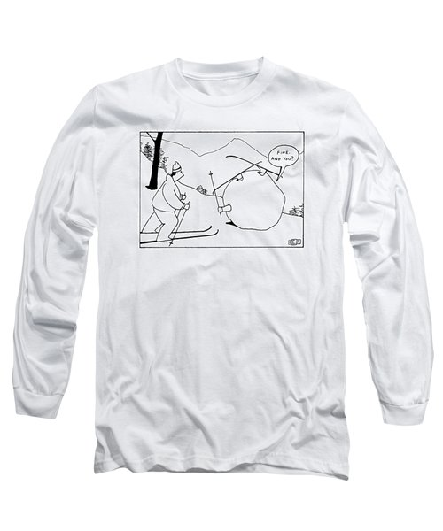 'fine.  And You?' Long Sleeve T-Shirt
