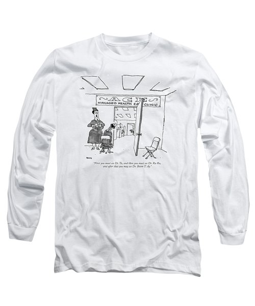 First You Must See Dr. Ta Long Sleeve T-Shirt
