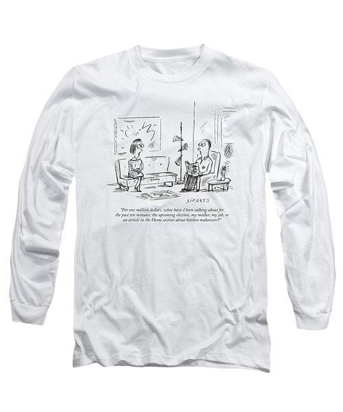 For One Million Dollars Long Sleeve T-Shirt