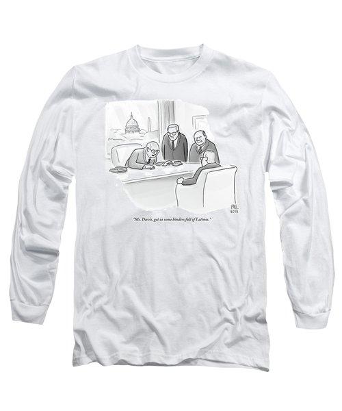 Four Old Washington Bureaucrats Stand Over A Desk Long Sleeve T-Shirt
