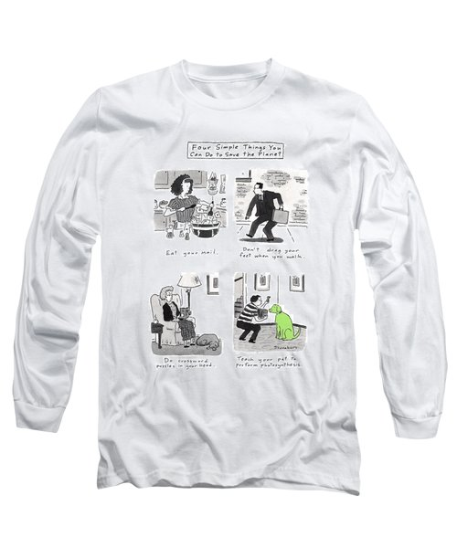 Four Simple Things You Can Do To Save The Planet Long Sleeve T-Shirt