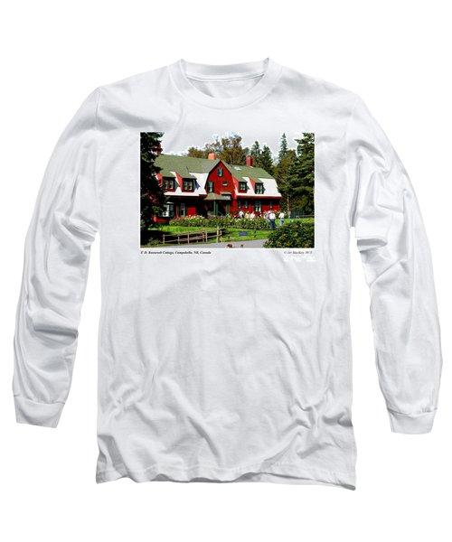 Franklin D. Roosevelt Cottage Campobello Nb Long Sleeve T-Shirt