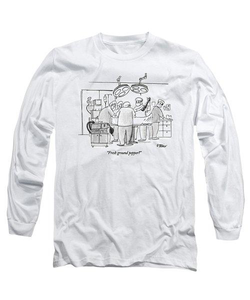 Fresh Ground Pepper? Long Sleeve T-Shirt
