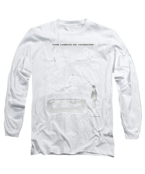 Future Candidates For Colorization Long Sleeve T-Shirt