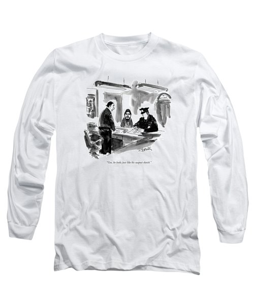 Gee, He Looks Just Like His Suspect Sketch Long Sleeve T-Shirt