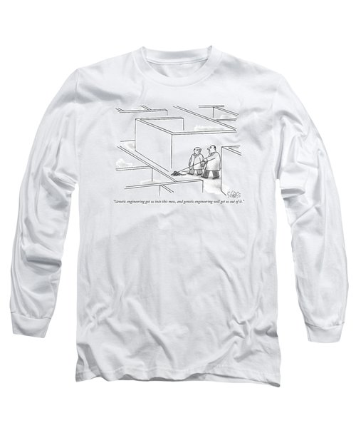 Genetic Engineering Got Us Into This Mess Long Sleeve T-Shirt