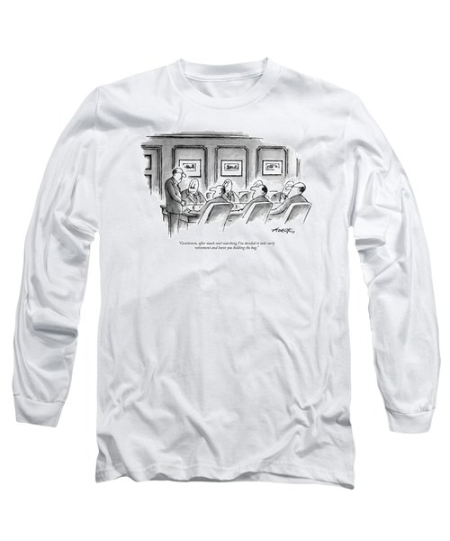 Gentlemen, After Much Soul-searching I've Decided Long Sleeve T-Shirt
