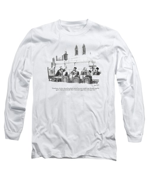 Gentlemen, The Fact That All My Horses And All Long Sleeve T-Shirt