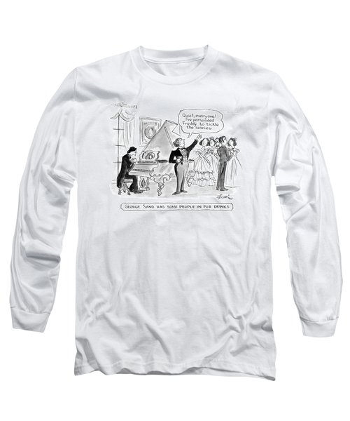 George Sand Has Some People In For Drinks Long Sleeve T-Shirt