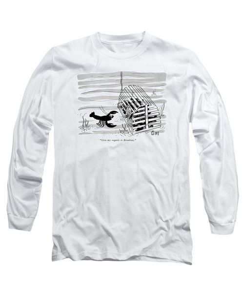 Give My Regards To Broadway Long Sleeve T-Shirt