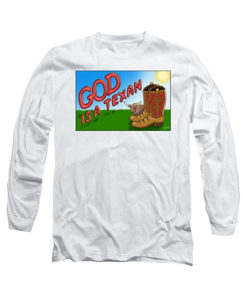 God Is A Texan Long Sleeve T-Shirt by Jerry Ruffin