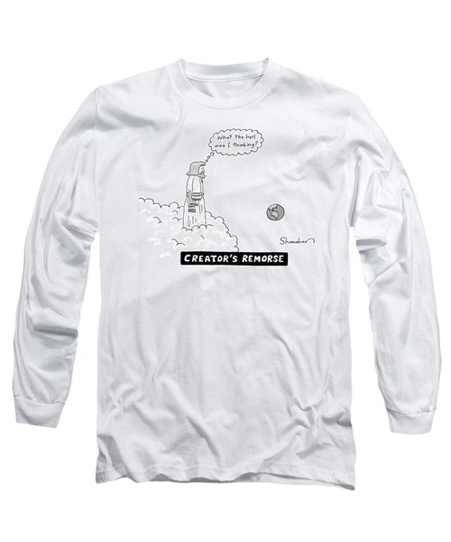 God Looks At Earth And Thinks What The Hell Long Sleeve T-Shirt