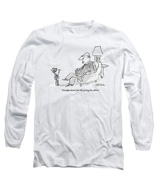 Grandpa Doesn't Feel Like Giving Free Advice Long Sleeve T-Shirt