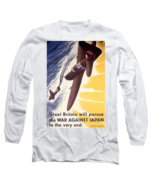 Great Britain Will Pursue War Against Japan To Very End Winston Churchill Propaganda Poster Long Sleeve T-Shirt