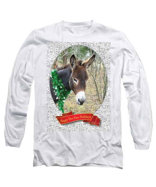 Happy Hee Haw Holidays Long Sleeve T-Shirt