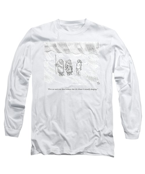 Hard Evidence That The Climate Is Actually Long Sleeve T-Shirt
