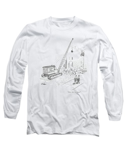 Have They No Shame? Long Sleeve T-Shirt