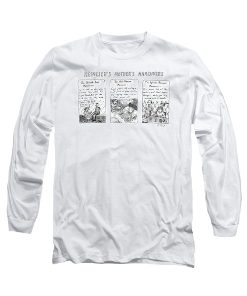 Heimlich's Mother's Maneuvers Long Sleeve T-Shirt